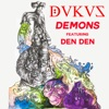 Demons (feat. Den Den) - Single, Dukus