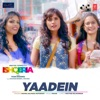 Yaadein From Ishqeria Single