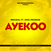Medikal - Ayekoo (feat. King Promise) artwork