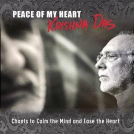 Peace of My Heart by Krishna Das on Apple Music