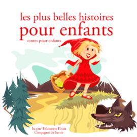 Les plus belles histoires pour enfants: Les plus beaux contes pour enfants audiobook