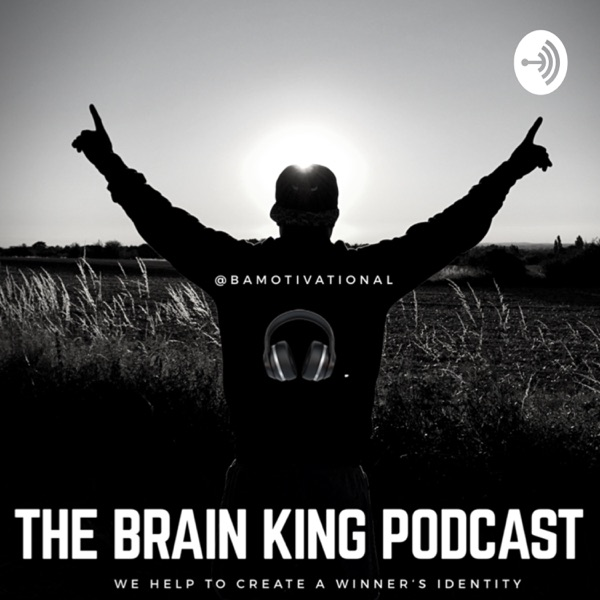 THE BRAIN KING PODCAST
