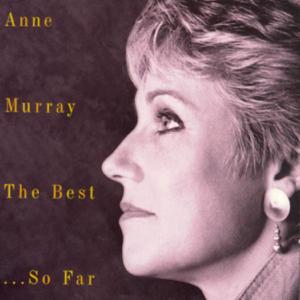 Anne Murray - Anne Murray - The Best...So Far