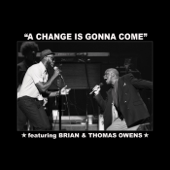 A Change Is Gonna Come (feat. Thomas Owens)