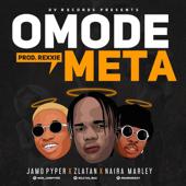 Omode Meta (feat. Zlatan & Naira Marley)-Jamo Pyper