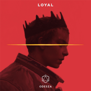 Loyal - ODESZA - ODESZA