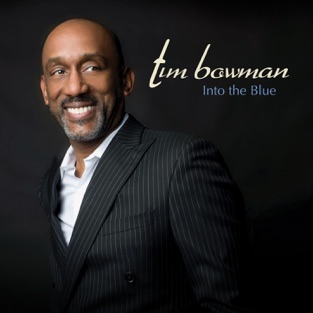 Into the Blue – Tim Bowman