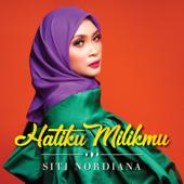 Hatiku Milikmu - Siti Nordiana
