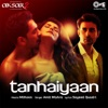 Tanhaiyaan (From