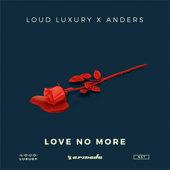 Love No More-Loud Luxury & anders