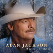 Let It Be Christmas - Alan Jackson - Alan Jackson