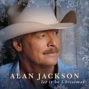 Let It Be Christmas - Alan Jackson - Alan Jackson