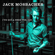 I've Got a Need for You - Jack Mosbacher