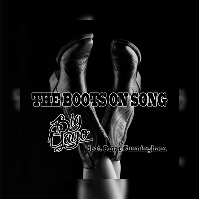 The Boots on Song (feat. Omar Cunningham) - Big Yayo song