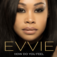 Evvie Mckinney - How Do You Feel