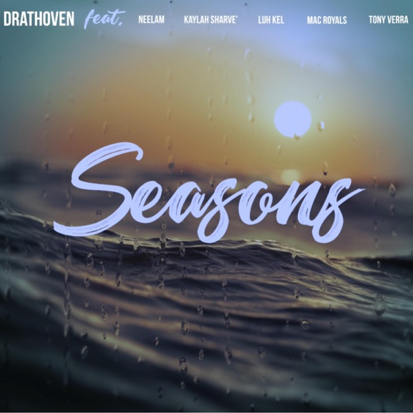 Seasons (feat. Neelam, Kaylah Sharve', Luh Kel, Mac Royals & Tony Verra) - Single
