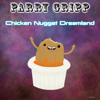 Parry Gripp - Chicken Nugget Dreamland artwork