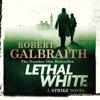 Robert Galbraith - Lethal White artwork