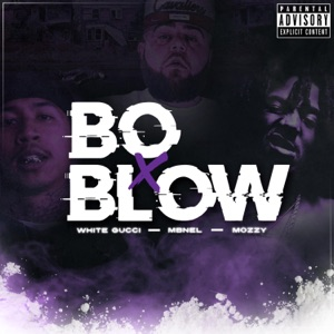 Bo & Blow (feat. Mozzy & Mbnel) - Single Mp3 Download