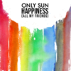 Only Sun - Happiness (All My Friends) artwork