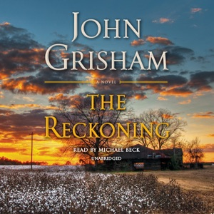 The Reckoning: A Novel (Unabridged) - John Grisham audiobook, mp3