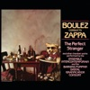 Boulez Conducts Zappa - The Perfect Stranger ジャケット写真