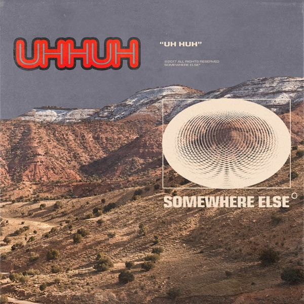 Uh Huh - Somewhere Else