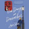 Josie Silver - One Day in December: A Novel (Unabridged)  artwork