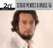 20th Century Masters: The Millennium Collection - The Best of Sergio Mendes & Brasil '66 - Brasil '66 & Sergio Mendes - Brasil '66 & Sergio Mendes