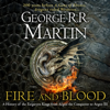 Fire and Blood: 300 Years Before A Game of Thrones (A Targaryen History) (A Song of Ice and Fire) (Unabridged) - George R.R. Martin