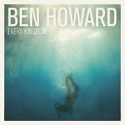 Every Kingdom (Deluxe Edition) - Ben Howard - Ben Howard