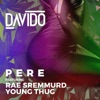 Pere feat Rae Sremmurd Young Thug Single