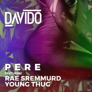 Pere (feat. Rae Sremmurd & Young Thug) - Single Mp3 Download