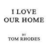 Tom Rhodes - I Love Our Home illustration