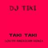 Taki Taki (South American Remix) - DJ Tiki