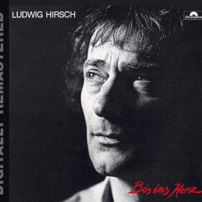 Bis ins Herz - Ludwig Hirsch