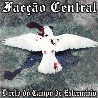 Direto Do Campo de Exterminio - Facção Central