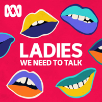 Podcast cover art for Ladies, We Need To Talk