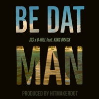 Be Dat Man (feat. King Brack) - Single Mp3 Download