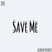 JNE - Save Me (audm Remix)