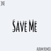 JNE - Save Me (audm Remix)