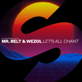 Let's All Chant (Extended Mix) - Mr Belt & Wezol