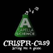 A Capella Science - Crispr-Cas9 (Bring Me a Gene)