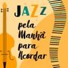 Jazz pela Manhã para Acordar