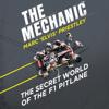 Marc 'Elvis' Priestley - The Mechanic: The Secret World of the F1 Pitlane (Unabridged) bild