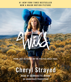 Wild: From Lost to Found on the Pacific Crest Trail (Unabridged) audiobook