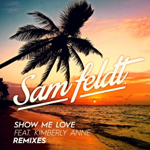 Show Me Love (Remixes) [feat. Kimberly Anne] - EP Mp3 Download