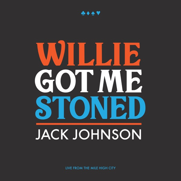 Willie Got Me Stoned (Live) - Single
