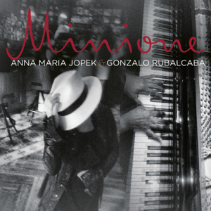 Anna Maria Jopek & Gonzalo Rubalcaba - Minione