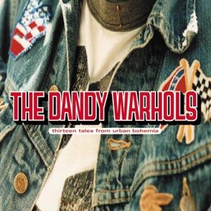 The Dandy Warhols: Bohemian Like You